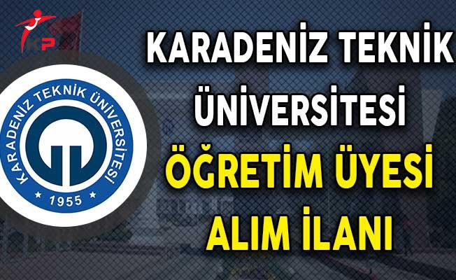 Karadeniz Teknik Üniversitesi Öğretim Üyesi Alım İlanı