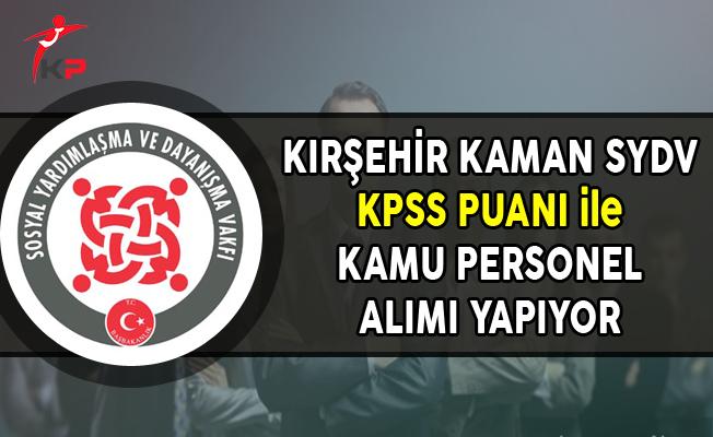 Kırşehir Kaman SYDV KPSS Puanı ile Kamu Personel Alımı Yapıyor