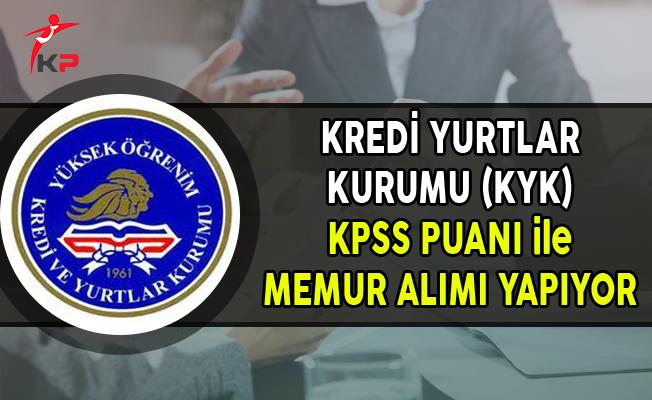 Kredi Yurtlar Kurumu (KYK) KPSS Puanı ile Memur Alımı Yapıyor