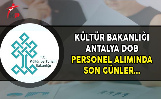 Kültür Bakanlığı Antalya DOB Sözleşmeli Personel Alımı Başvurularında Son Günler