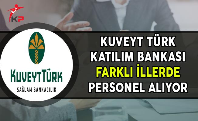 Kuveyt Türk Katılım Bankası En Az Ön Lisans Mezunu Personel Alıyor