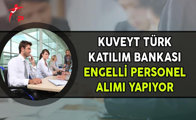 Kuveyt Türk Katılım Bankası Engelli Personel Alımı Yapıyor