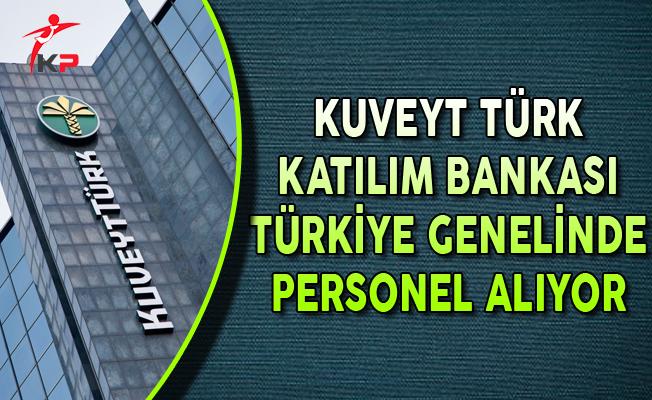 Kuveyt Türk Katılım Bankası Türkiye Genelinde Çok Sayıda Personel Alıyor