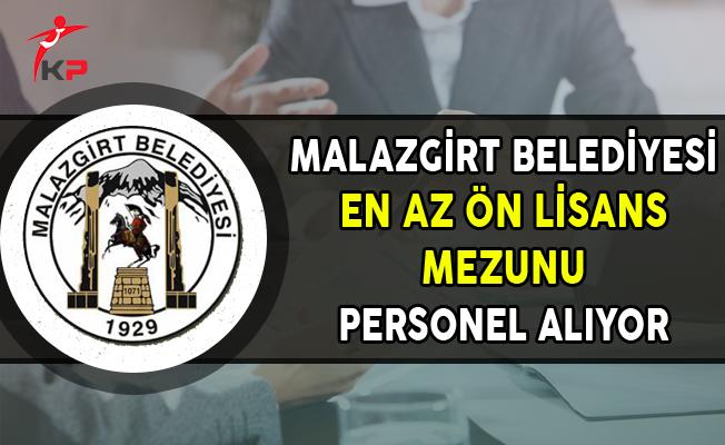 Malazgirt Belediyesi En Az Ön Lisans Mezunu Memur Personel Alımı Yapıyor