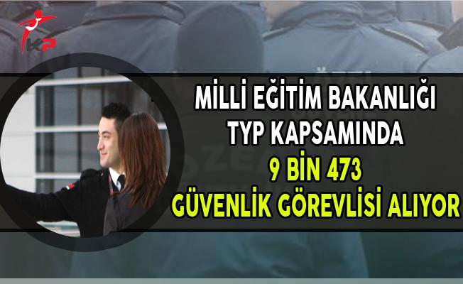 MEB TYP Kapsamında 9 Bin 473 Güvenlik Görevlisi Alıyor