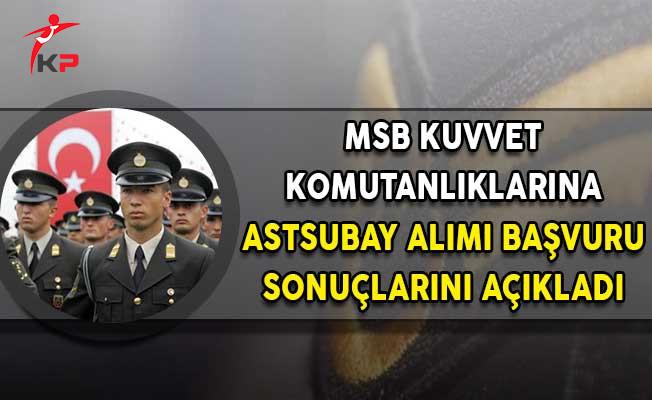 MSB Kara Deniz ve Hava Kuvvetleri Komutanlıkları Astsubay Alımı Başvuru Sonuçları Açıklandı!