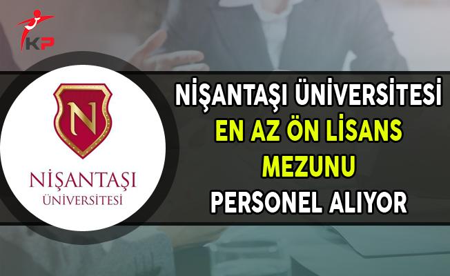 Nişantaşı Üniversitesi En Az Ön Lisans Mezunu Personel Alıyor