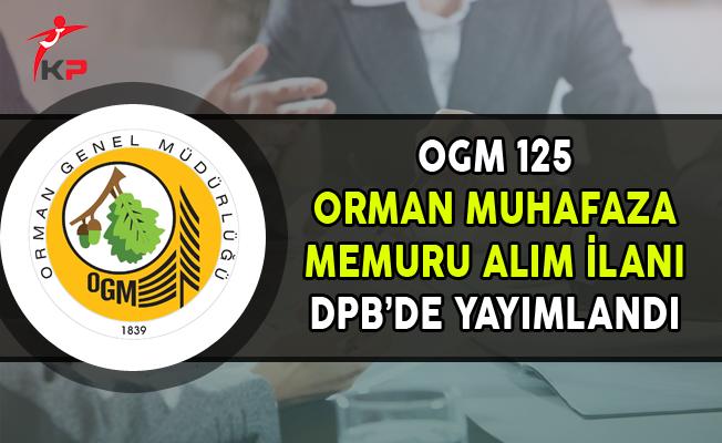 OGM 125 Orman Muhafaza Memuru Alım İlanı DPB'de Yayımlandı