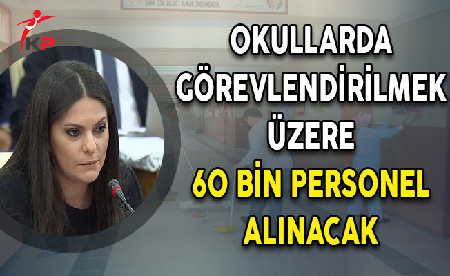Okullarda Görevlendirmek Üzere 60 Bin Personel Alınacak! İşte Kadrolar...