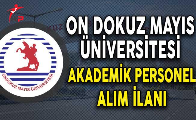 On Dokuz Mayıs Üniversitesi Akademik Personel Alımı Yapıyor!