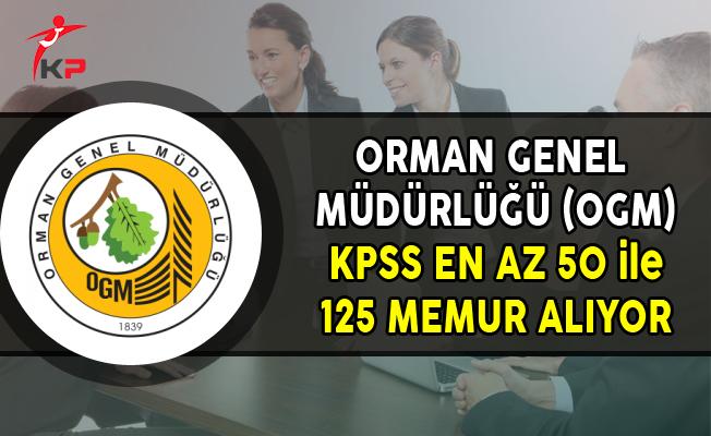Orman Genel Müdürlüğü (OGM) KPSS En Az 50 Puan ile 125 Memur Alımı Yapıyor
