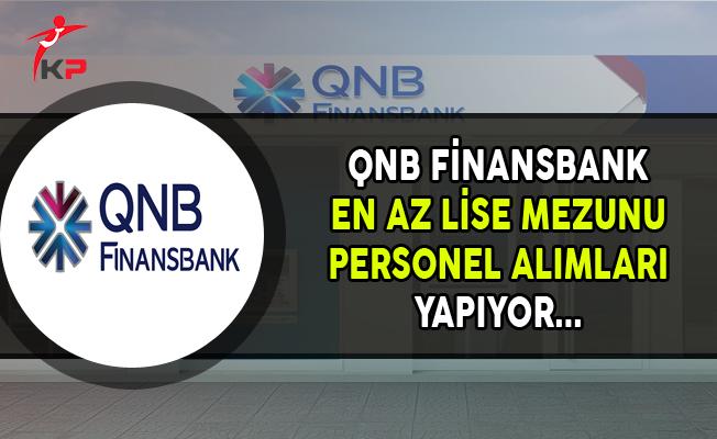QNB Finansbank, En Az Lise Mezunu Personel Alımları Yapıyor