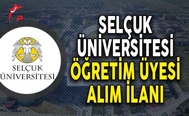 Selçuk Üniversitesi Öğretim Üyesi Alımı Yapacağını Açıkladı!