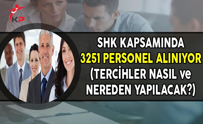 SHK Kapsamında 3 Bin 251 Personel Alımı Yapılıyor (Tercihler Nasıl Yapılacak?)