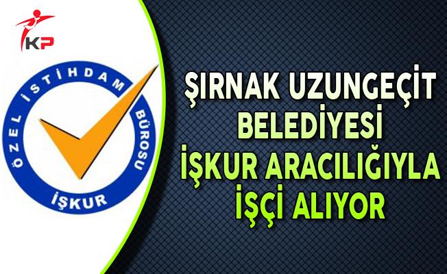 Şırnak Uzungeçit Belediyesi İlkokul Mezunu İşçi Alımı Yapıyor