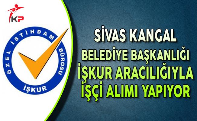 Sivas Kangal Belediye Başkanlığı En Az İlkokul Mezunu İşçi Alımı Yapıyor