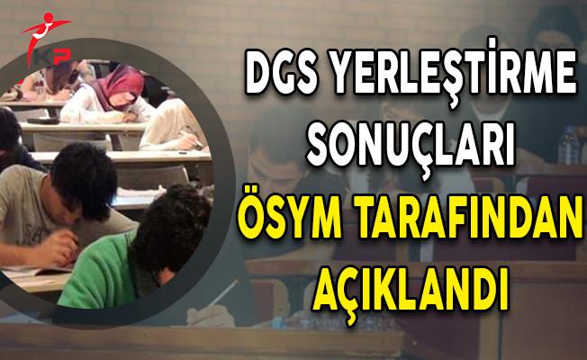 Son Dakika ! DGS Yerleştirme Sonuçları ÖSYM Tarafından Açıklandı !