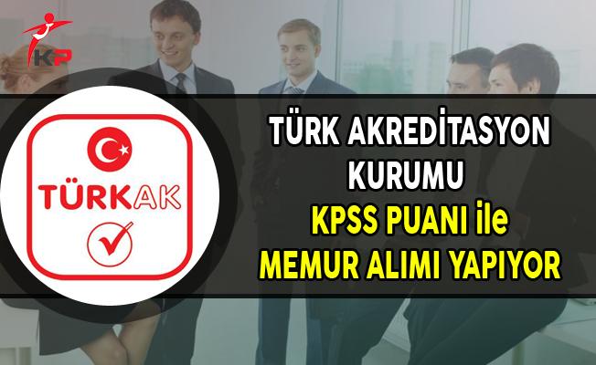Türk Akreditasyon Kurumu Memur Alımı Yapıyor