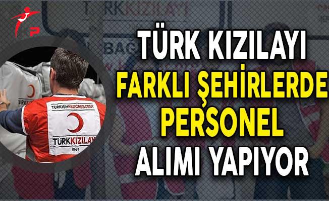 Türk Kızılayı Farklı Şehirlerde Personel Alımı Yapıyor!