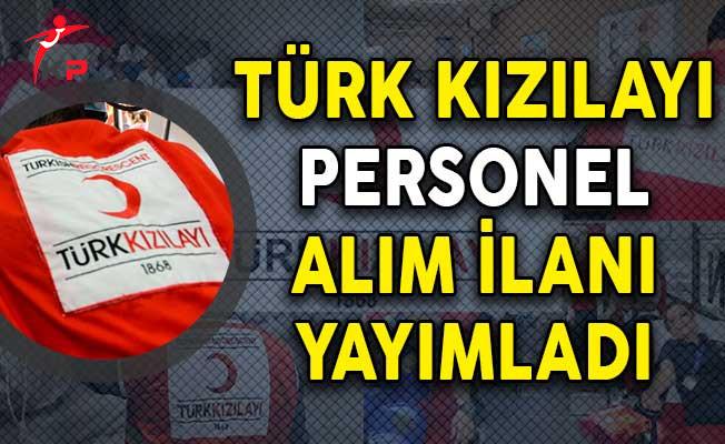 Türk Kızılayı Personel Alım İlanı Yayımladı! (Başvuru Detayları)