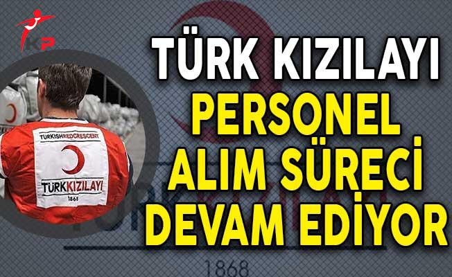 Türk Kızılayı Personel Alım Süreci Devam Ediyor! (Başvuru Detayları)