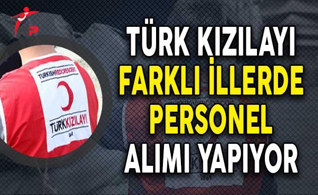 Türk Kızılayı Personel Alımı Yapıyor! (Başvuru Detayları)