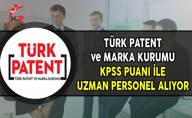Türk Patent ve Marka Kurumu KPSS Puanı ile Uzman Yardımcısı Alıyor