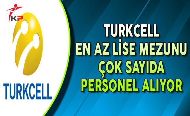 Turkcell Ekim Ayında En Az Lise Mezunu Personel Alımları Yapıyor