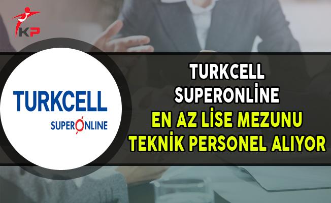 Turkcell Superonline En Az Lise Mezunu Teknik Personel Alıyor