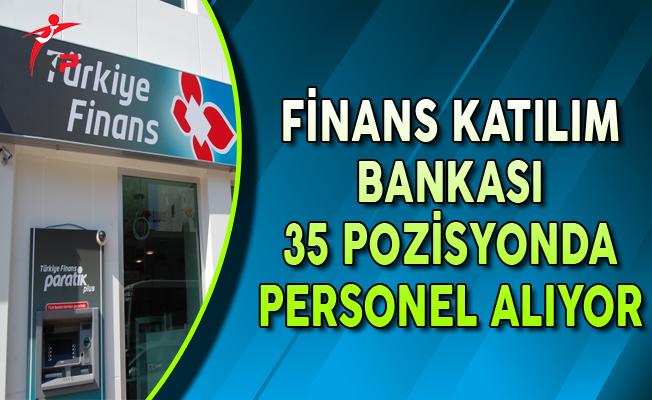 Türkiye Finans Katılım Bankası 35 Açık Pozisyonda Çok Sayıda Personel Alıyor