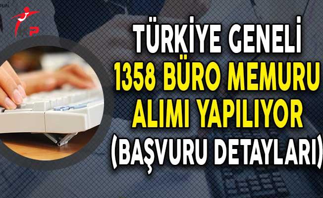 Türkiye Geneli 1358 Büro Memuru Alımı Yapılıyor! (Başvuru Detayları)