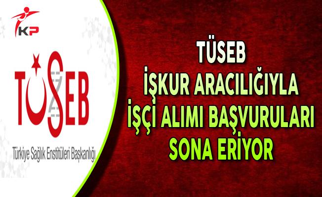 Türkiye Sağlık Enstitüleri Başkanlığı İşçi Alımı Başvurularında Son Gün !