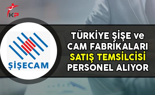Türkiye Şişe ve Cam Fabrikaları Satış Temsilcisi Personel Alımları Yapıyor