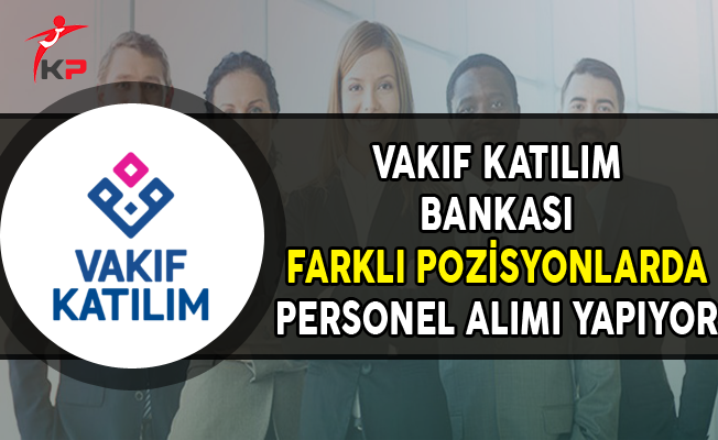 Vakıf Katılım Bankası Ekim Ayı Personel Alım İlanı