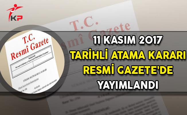 11 Kasım 2017 Tarihli Atama Kararı Resmi Gazete'de Yayımlandı