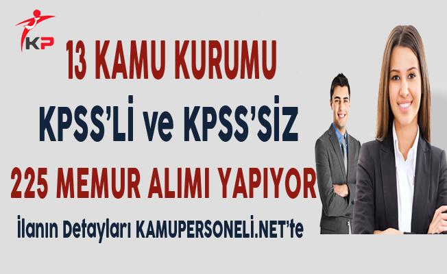 13 Kamu Kurumuna KPSS'li ve KPSS Şartsız 225 Memur Alımı Yapılıyor