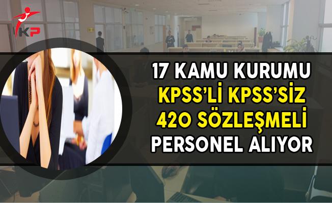 17 Kamu Kurumuna KPSS'li ve KPSS Şartsız 420 Sözleşmeli Personel Alımı Yapılıyor