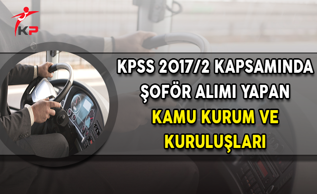 2016 KPSS Puanı İle Şoför Alımı Yapan Kurumlar