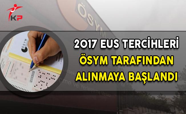 2017 EUS Tercihleri ÖSYM Tarafından Alınmaya Başlandı
