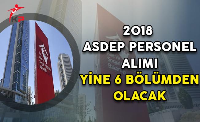 2018 ASDEP Personel Alımı Yine 6 Bölümden Olacak
