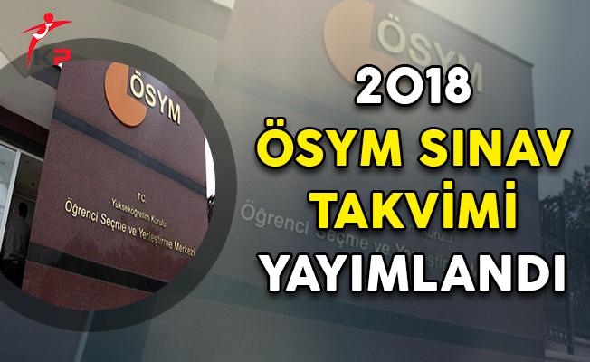 2018 ÖSYM Sınav Takvimi Yayımlandı !
