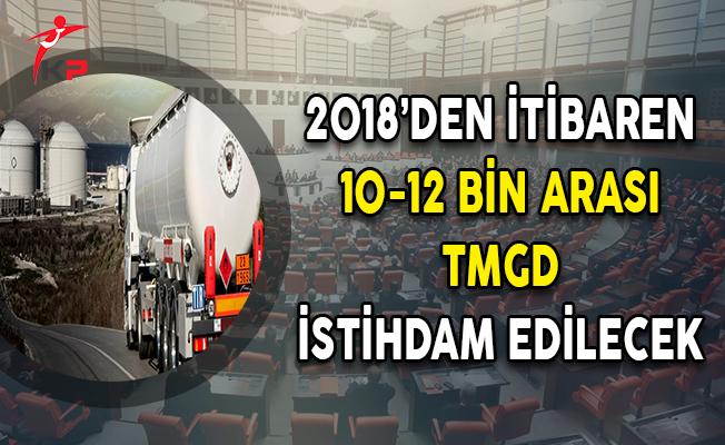 2018'den İtibaren 10-12 Bin Arası TMGD İstihdam Edilecek