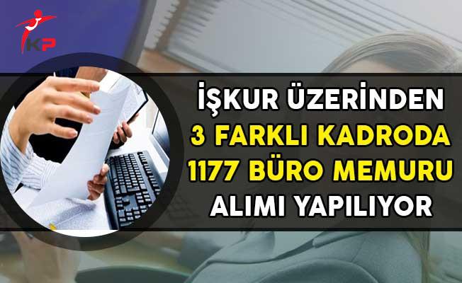 İşkur Üzerinden 3 Farklı Kadroda 1177 Büro Memuru Alımı Yapılıyor!