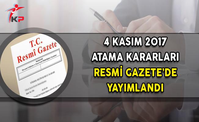4 Kasım 2017 Atama Kararları Resmi Gazete'de Yayımlandı