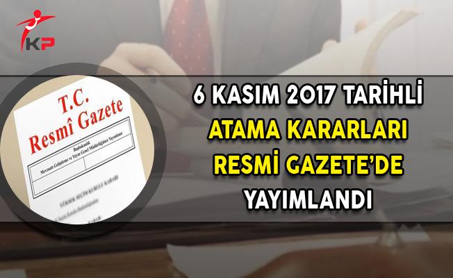 6 Kasım 2017 Atama Kararları Resmi Gazete'de Yayımlandı