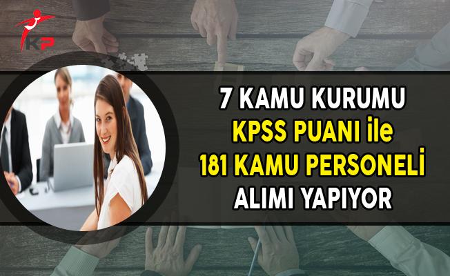 7 Kamu Kurumu KPSS Puanı ile 181 Personel Alımı Yapıyor