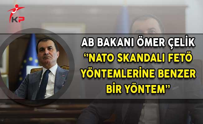 AB Bakanı Çelik'ten NATO Skandalına İlişkin Açıklama! 'FETÖ Yöntemine Benziyor'