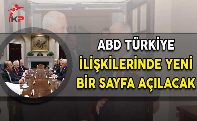 ABD Türkiye İlişkilerinde Yeni Bir Sayfa Açılacak!
