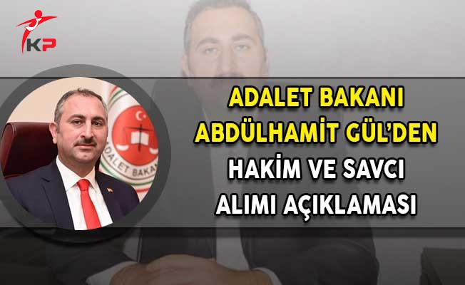 Adalet Bakanı Abdülhamit Gül'den Hakim ve Savcı Alımı Açıklaması!