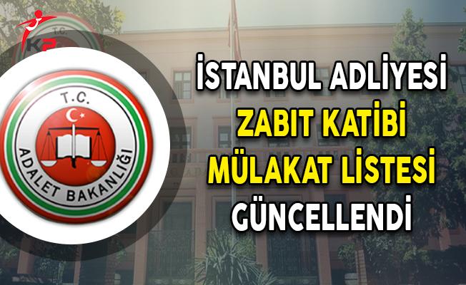 Adalet Bakanlığı İstanbul Adliyesi Zabıt Katibi Mülakat Listesi Güncellendi
